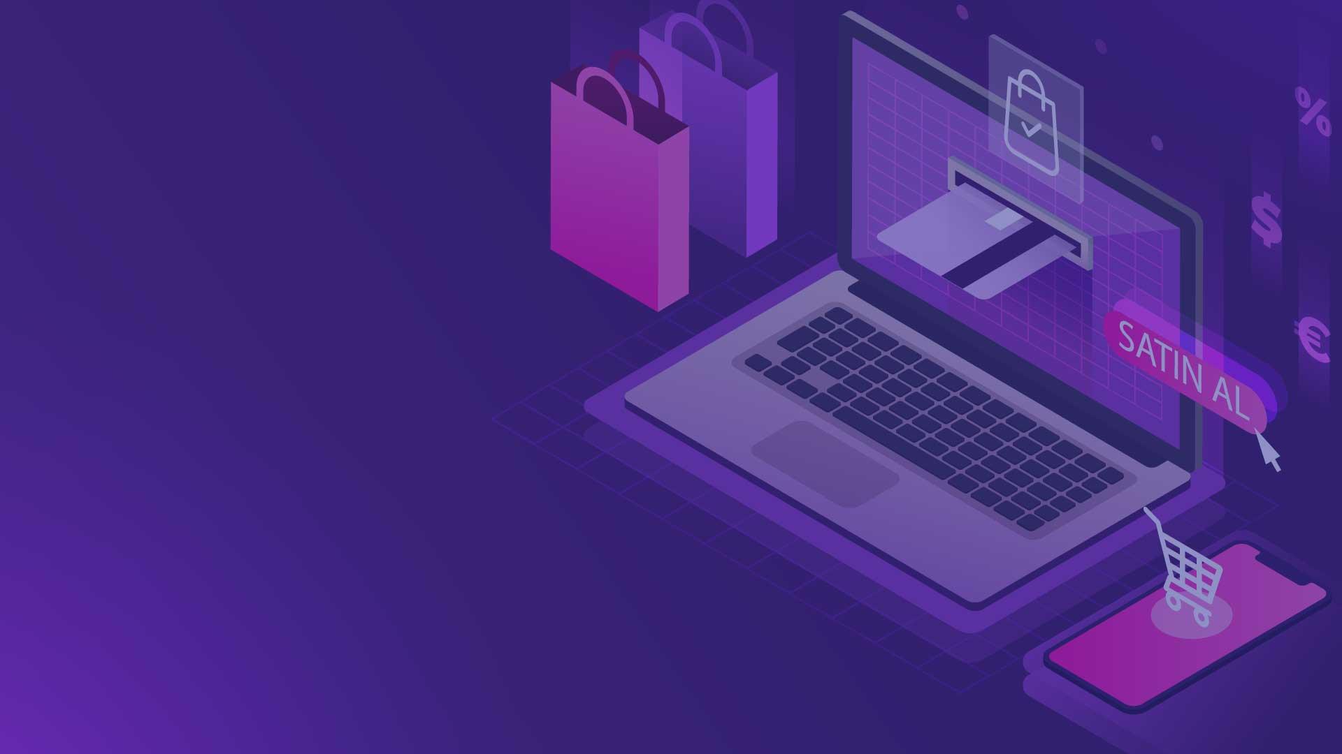 İşinizi e-ticaret'e taşıyın!